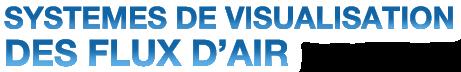 SYSTEMES DE VISUALISATION DES FLUX D'AIR